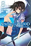 Strike the Blood, Vol. 8 (light novel): The Tyrant and the Fool