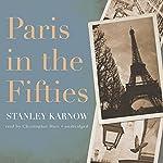 Paris in the Fifties   Stanley Karnow