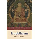 The Norton Anthology of World Religions: Buddhism