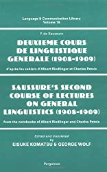 Saussure's Second Course of Lectures on General Linguistics (1908-09): From the Notebooks of Albert Riedlinger and Charles Patois (Language and Communication Library)