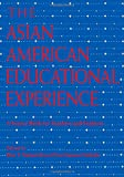 The Asian American Educational Experience, , 041590871X