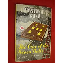 The Case of The Seven Bells by Christopher Bush