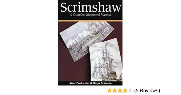 scrimshaw a complete illustrated manual steve paskiewicz steve rh amazon com Roger Schroeder Sod Farm Roger Schroeder Photography Marshall MN