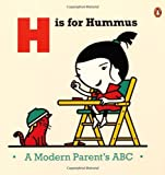 H is for Hummus: A Modern Parent's ABC by Rickett, Joel (2013) Hardcover