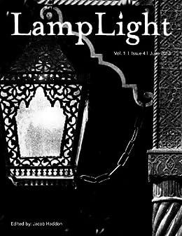 LampLight, Volume I Issue IV by [Massie, Elizabeth, Gonzalez, J.F., Lucia, Kevin , Wood, Mjke, Gardner, Delbert R., Tobler, E. Catherine, Dagorn, Armel, Rhett, Sarah, Mixell, Michele]
