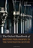 The Oxford Handbook of British Philosophy in the Nineteenth Century, , 0199594473