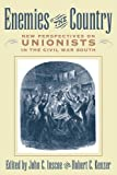 img - for Enemies of the Country: New Perspectives on Unionists in the Civil War South book / textbook / text book