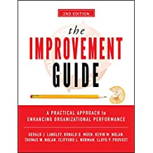The Improvement Guide: A Practical Approach to Enhancing Organizational Performance (English Edition)