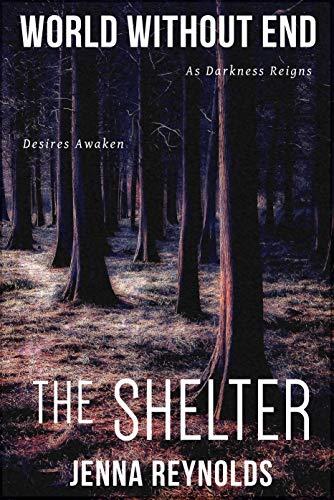 The Shelter (World Without End Book 2) by [Reynolds, Jenna]