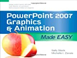 PowerPoint 2007 Graphics and Animation Made Easy, Sally Slack and Michelle Zavala, 0071600760