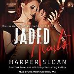 Jaded Hearts: Loaded Replay Series, Book 1 | Harper Sloan