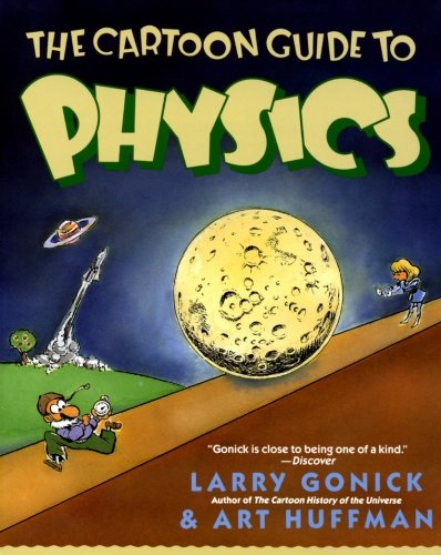 The Cartoon Guide to Physics (Cartoon Guide Series) cover