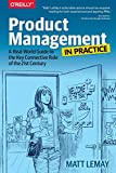 Product Management in Practice: A Real-World Guide