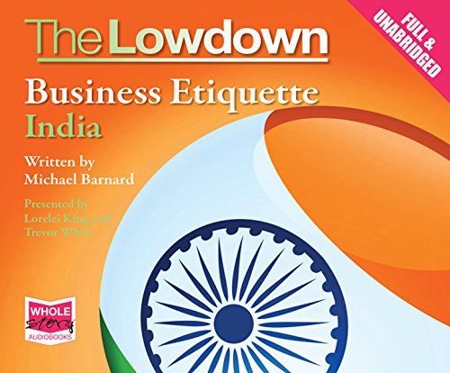 The Lowdown: Business Etiquette - India by Whole Story Audio Books