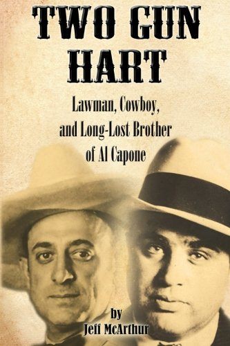 Two Gun Hart: Lawman, Cowboy, and Long-Lost Brother of Al Capone (Famous Black Cowboys Of The Old West)