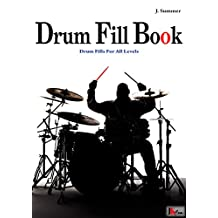 Drum Fill Book: Drum Fills For All Levels