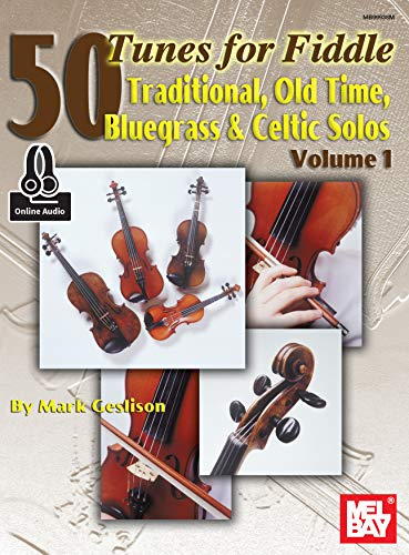 50 Tunes for Fiddle Volume 1: Traditional Old Time Bluegrass & Celtic ()
