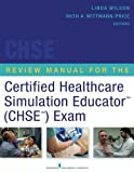 img - for Review Manual for the Certified Healthcare Simulation Educator (CHSE) Exam book / textbook / text book