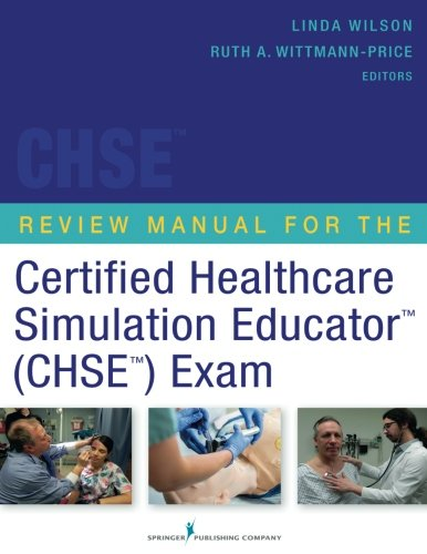 826120113 - Review Manual for the Certified Healthcare Simulation Educator Exam