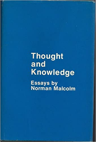 thought and knowledge essays norman malcolm  thought and knowledge essays norman malcolm 9780801410741 com books
