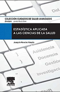Estadística aplicada a las ciencias de la salud (Spanish Edition)