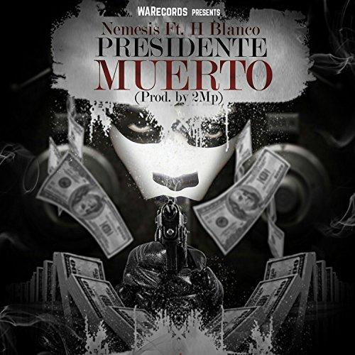 (Presidentes Muerto (feat. H Blanco) - Single [Explicit])
