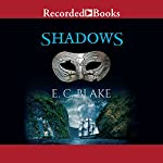 Shadows: The Masks of Aygrima, Book 2 | E. C. Blake