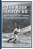 The Babe Chases 60, John G. Robertson, 0786493674