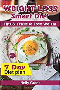 Weight Loss Smart Diet: Tips & Tricks to Lose Weight: Nelly