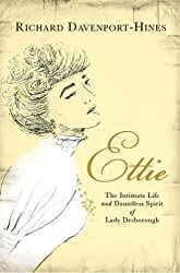 Ettie: The Intimate Life and Dauntless Spirit of Lady Desborough
