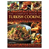 The Complete Book of Turkish Cooking: All the Ingredients, Techniques and Traditions of an Ancient Cuisine