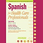 Spanish for Health Care Professionals | William C. Harvey