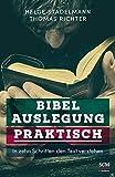 Bibelauslegung praktisch: In zehn Schritten den Text verstehen