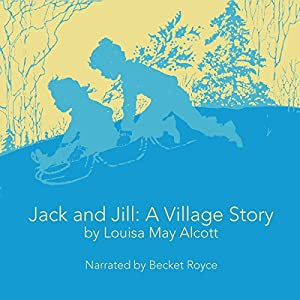 Jack and Jill: A Village Story Audiobook