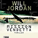 Mission Vendetta (Ryan Drake 1) Audiobook by Will Jordan Narrated by Mark Bremer
