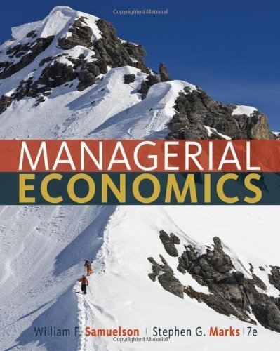 Managerial Economics by Samuelson, William F., Marks, Stephen G. [Wiley,2011] [Hardcover] 7TH EDITION