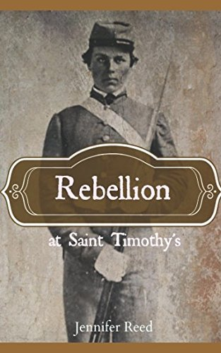 Rebellion at Saint Timothy's: Based on real events prior to the Civil War pdf