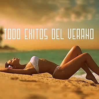Todo Éxitos del Verano [Explicit] de Various artists en ...