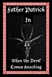 Father Patrick In When The Devil Comes Knocking by Garry E. Lewis front cover