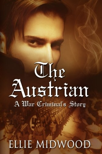 Books : The Austrian: A War Criminal's Story (Volume 1)