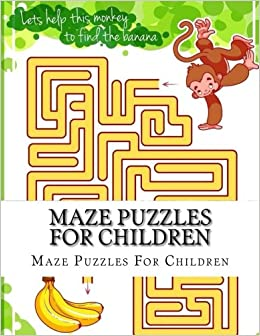 Maze Puzzles For Children A Big Book Of Mazes For Kids Ages 4 8