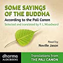 Some Sayings of the Buddha: An Anthology selected and translated by F L Woodward Audiobook by F. L. Woodward Narrated by Neville Jason