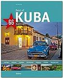 Best of KUBA - 66 Highlights - Ein Bildband mit über 180 Bildern auf 140 Seiten - STÜRTZ Verlag