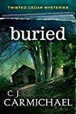 Buried (Twisted Cedar Mysteries Book 1)