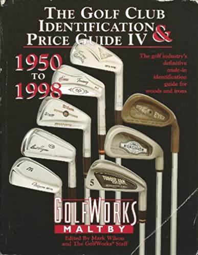 the golf club identification and price guide iv 1950 1998 the golf rh amazon com marbles identification and price guide pdf marbles identification and price guide pdf