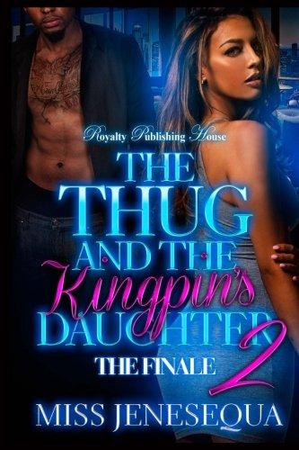 Read Online The Thug & The Kingpin's Daughter 2 (Volume 2) pdf epub