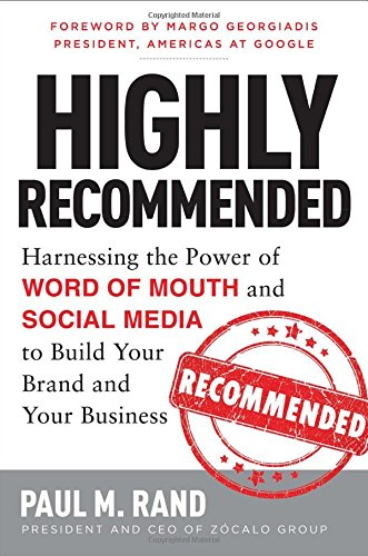 Image of Highly Recommended: Harnessing the Power of Word of Mouth and Social Media to Build Your Brand and Your Business (Business Books)