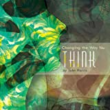 Changing the Way You Think, John Harris, 1426982305