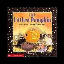 The Littlest Pumpkin | Livre audio Auteur(s) : R. A. Herman Narrateur(s) : Peter Linz