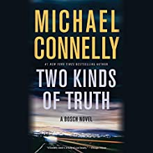 Two Kinds of Truth Audiobook by Michael Connelly Narrated by To Be Announced